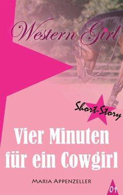 Vier Minuten für ein Cowgirl (eBook, ePUB)