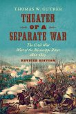 Theater of a Separate War: The Civil War West of the Mississippi River, 1861-1865