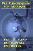 Der Dämonenjäger von Aranaque 43: Der Turm des Ungeheuers (eBook, ePUB)