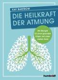 Die Heilkraft der Atmung (eBook, ePUB)