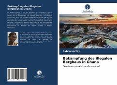 Bekämpfung des illegalen Bergbaus in Ghana - Lartey, Sylvia