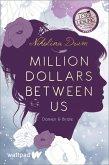 Million Dollars Between Us