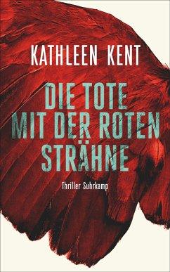 Die Tote mit der roten Strähne - Kent, Kathleen