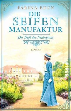 Der Duft des Neubeginns / Die Seifenmanufaktur Bd.2 - Eden, Farina