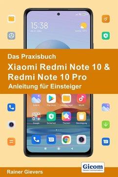 Das Praxisbuch Xiaomi Redmi Note 10 & Redmi Note 10 Pro - Anleitung für Einsteiger - Gievers, Rainer