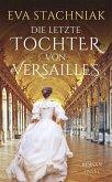 Die letzte Tochter von Versailles