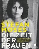 STEFAN MOSES - DIE ZEIT DER FRAUEN