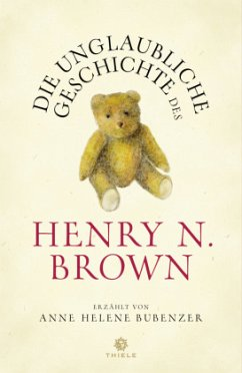 Die unglaubliche Geschichte des Henry N. Brown - Bubenzer, Anne Helene