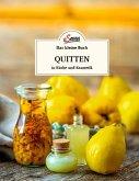 Das kleine Buch: Quitten in Küche und Kosmetik