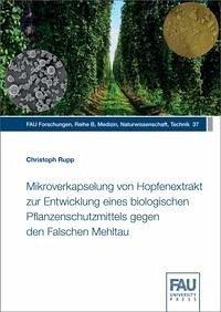 Mikroverkapselung von Hopfenextrakt zur Entwicklung eines biologischen Pflanzenschutzmittels gegen den Falschen Mehltau
