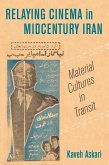 Relaying Cinema in Midcentury Iran (eBook, ePUB)