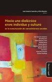Hacia una dialéctica entre individuo y cultura en la construcción de conocimientos sociales (eBook, ePUB)