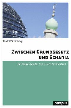 Zwischen Grundgesetz und Scharia (Mängelexemplar) - Steinberg, Rudolf