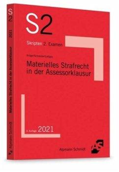 Materielles Strafrecht in der Assessorklausur - Krüger, Rolf;Schneider, Wilhelm-Friedrich;Ladiges, Manuel