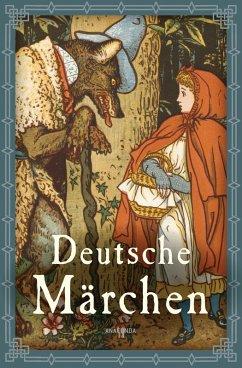 Deutsche Märchen (eBook, ePUB) - Grimm, Jacob und Wilhelm; Bechstein, Ludwig; Tieck, Ludwig; Hauff, Wilhelm