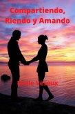 Compartiendo, Riendo y Amando (eBook, ePUB)