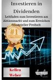 Investieren in Dividenden: Leitfaden zum Investieren am Aktienmarkt und zum Erreichen finanzieller Freiheit (eBook, ePUB)