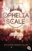 Die Sterne werden fallen / Ophelia Scale Bd.3
