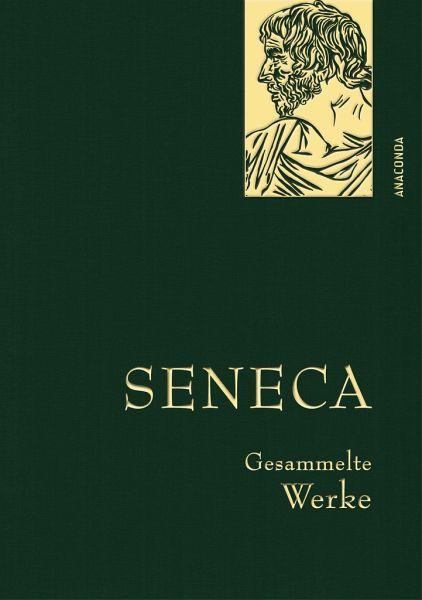 Seneca - Gesammelte Werke