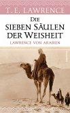Die sieben Säulen der Weisheit. Lawrence von Arabien (eBook, ePUB)