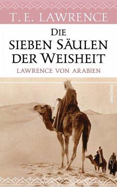 Die sieben Säulen der Weisheit. Lawrence von Arabien (eBook, ePUB) - Lawrence, Thomas Edward