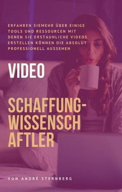 Video-Schaffung-Wissenschaftler (eBook, ePUB) - Sternberg, Andre