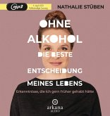 Ohne Alkohol: Die beste Entscheidung meines Lebens, 1 MP3-CD