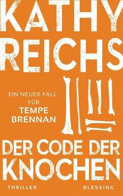Der Code der Knochen / Tempe Brennan Bd.20 - Reichs, Kathy