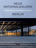 Neue Nationalgalerie Berlin. Refurbishment of an Architectural Icon