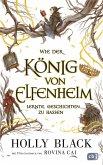 Wie der König von Elfenheim lernte, Geschichten zu hassen / Elfenkrone Bd.4