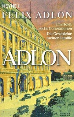 Adlon (eBook, ePUB) - Adlon, Felix; Kropac, Kerstin