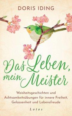 Das Leben, mein Meister (eBook, ePUB) - Iding, Doris