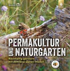 Permakultur und Naturgarten - Gastl, Markus