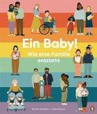 Ein Baby! Wie eine Familie entsteht