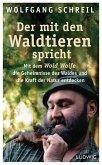 Der mit den Waldtieren spricht (eBook, ePUB)