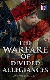 The Warfare of Divided Allegiances: Civil War Collection (eBook, ePUB)