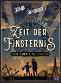 Weltgeschichte(n) - Zeit der Finsternis: Der Zweite Weltkrieg (eBook, ePUB)