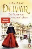 Der Traum vom schönen Leben / Dallmayr Saga Bd.1 (eBook, ePUB)