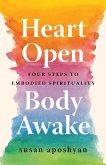 Heart Open, Body Awake (eBook, ePUB)