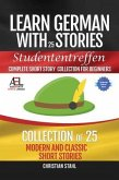 Learn German with Stories Studententreffen Complete Short Story Collection for Beginners (eBook, ePUB)