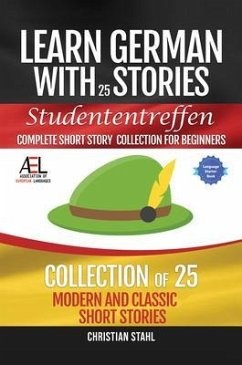 Learn German with Stories Studententreffen Complete Short Story Collection for Beginners (eBook, ePUB) - Stahl, Christian