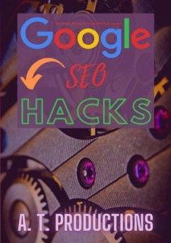 Google SEO Hacks   Wie Google Dienste zu Google SEO-Tools werden - Productions, A. T.