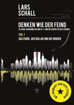 Denken wie der Feind 20 Jahre Ausnahmezustand 9/11 und die Geopolitik des Terrors (eBook, ePUB)