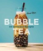 Bubble Tea selber machen - 50 verrückte Rezepte für kalte und heiße Bubble Tea Cocktails und Mocktails. Mit oder ohne Krone (eBook, ePUB)