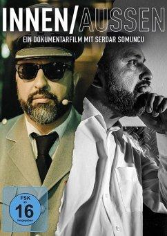 INNEN/AUSSEN: Ein Dokumentarfilm mit Serdar Somuncu - Somuncu,Serdar
