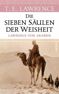 Die sieben Säulen der Weisheit. Lawrence von Arabien - Lawrence, Thomas Edward
