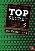 Die Entführung / Top Secret. Die neue Generation Bd.5