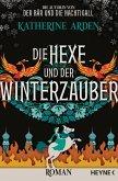 Die Hexe und der Winterzauber / Winternacht-Trilogie Bd.3