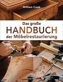 Das große Handbuch der Möbelrestaurierung. Selbst restaurieren, reparieren, aufarbeiten, pflegen - Schritt für Schritt