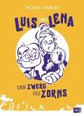 Der Zwerg des Zorns / Luis und Lena Bd.2